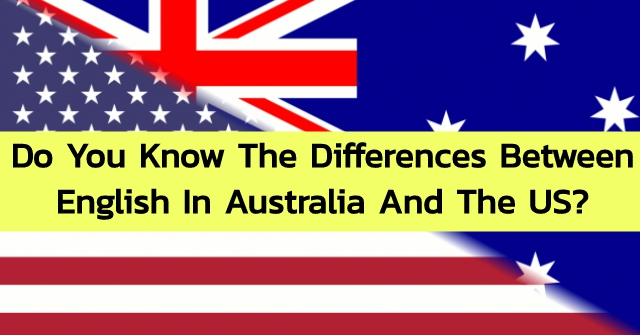 Do You Know The Differences Between English In Australia And The US?