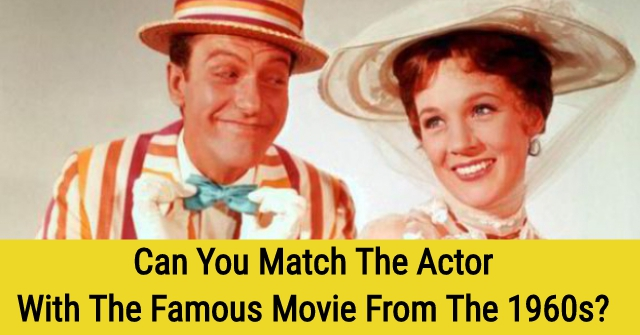 Can You Match The Actor With The Famous Movie From The 1960s?