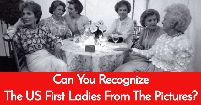 Can You Recognize The US First Ladies From the Pictures?