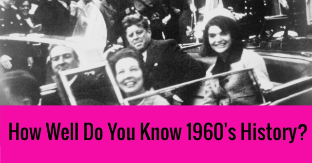How Well Do You Know 1960's History?