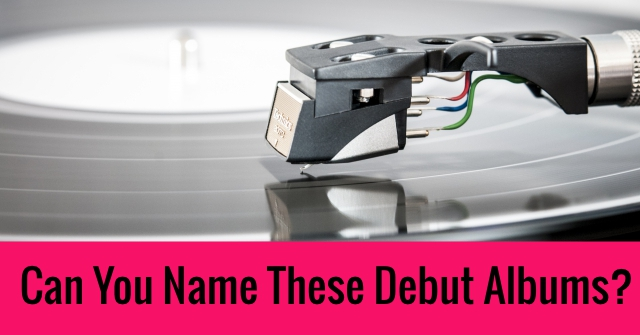 Can You Name These Debut Albums?