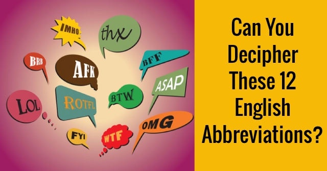 Can You Decipher These 12 English Abbreviations?