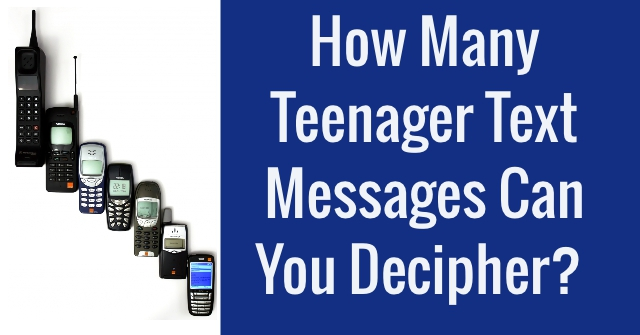 How Many Teenager Text Messages Can You Decipher?
