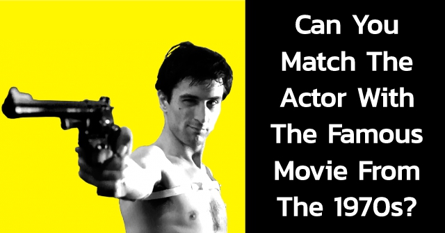 Can You Match The Actor With The Famous Movie From The 1970s?
