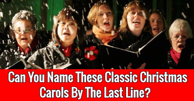 Can You Name These Classic Christmas Carols By The Last Line?