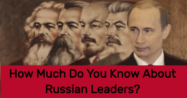How Much Do You Know About Russian Leaders?