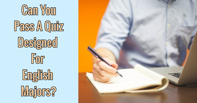 Can You Pass A Quiz Designed For English Majors?