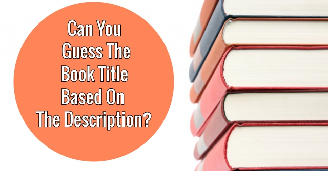 Can You Guess The Book Title Based On The Description?