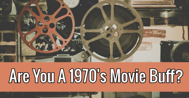 Are You A 1970's Movie Buff?