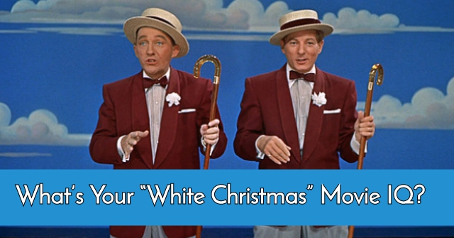 """What's Your """"White Christmas"""" Movie IQ?"""
