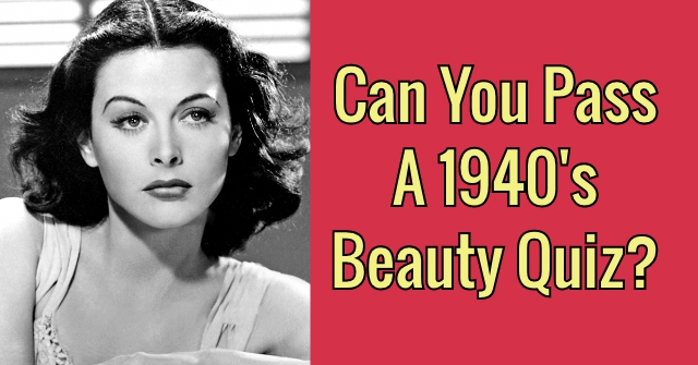 Can You Pass A 1940's Beauty Quiz?