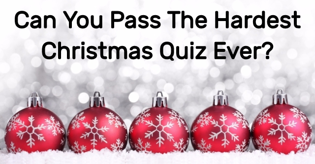 Can You Pass The Hardest Christmas Quiz Ever?