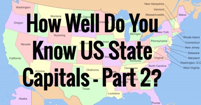 How Well Do You Know US State Capitals – Part 2?