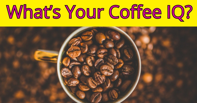 What's Your Coffee IQ?