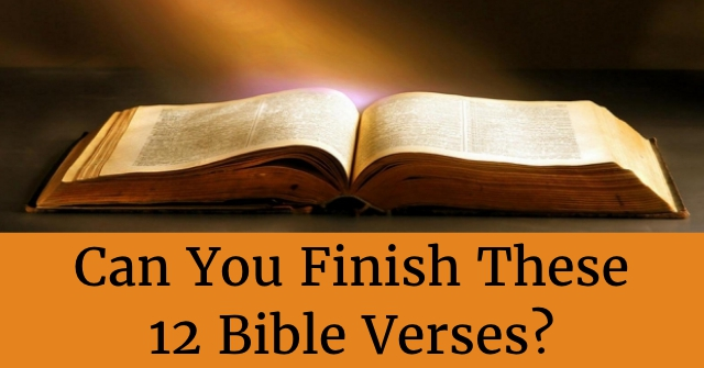 Can You Finish These 12 Bible Verses?