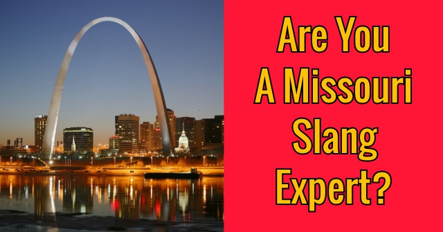 Are You A Missouri Slang Expert?