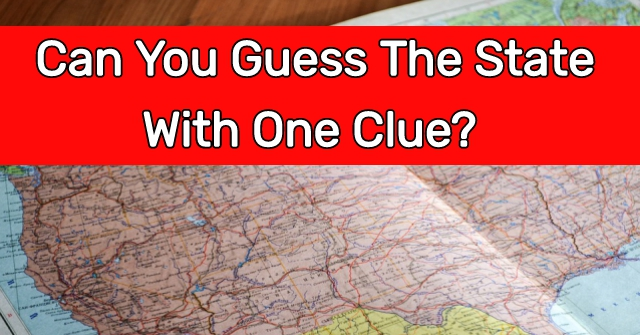 Can You Guess The State With One Clue?
