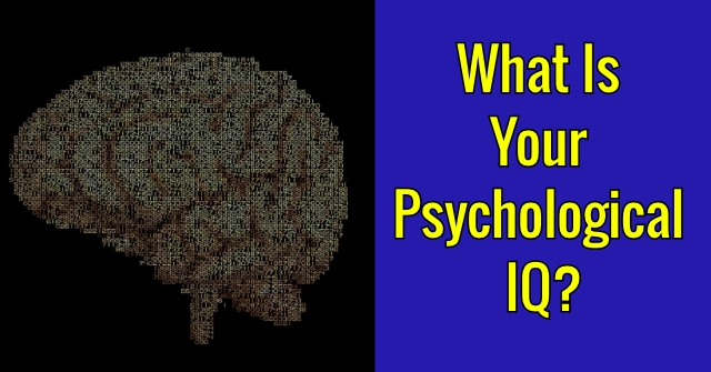 What Is Your Psychological IQ?