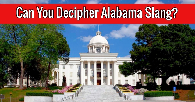 Can You Decipher Alabama Slang?