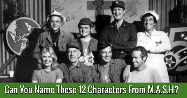 Can You Name These 12 Characters From M.A.S.H?
