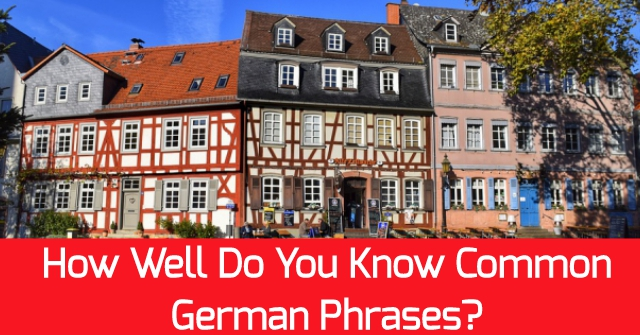 How Well Do You Know Common German Phrases?