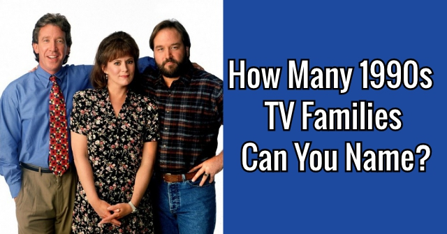 How Many 1990s TV Families Can You Name?
