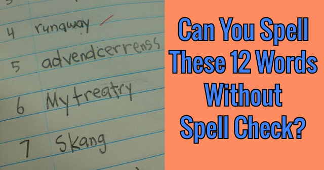 what words can you spell with can you spell these 12 words without spell check quizpug 773