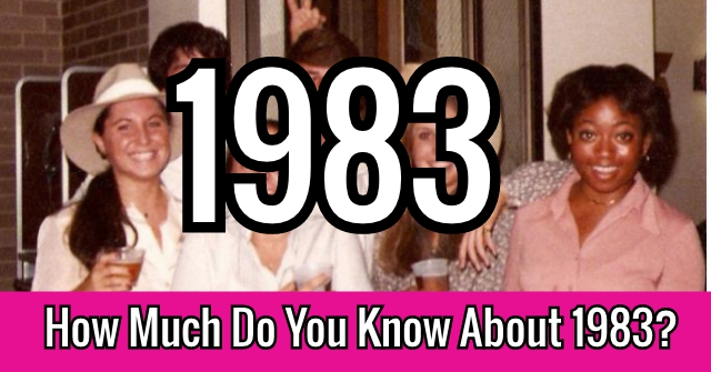 How Much Do You Know About 1983?