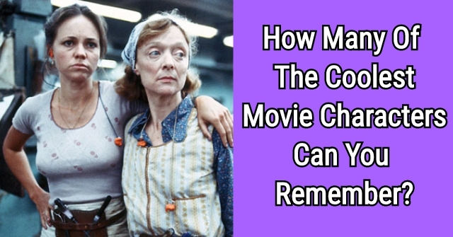 How Many Of The Coolest Movie Characters Can You Remember?
