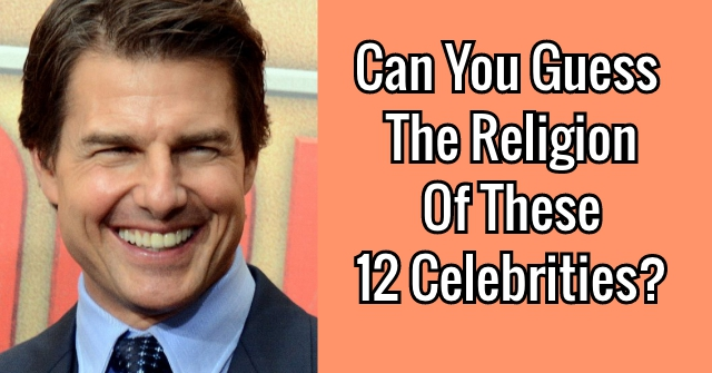 Can You Guess The Religion Of These 12 Celebrities?