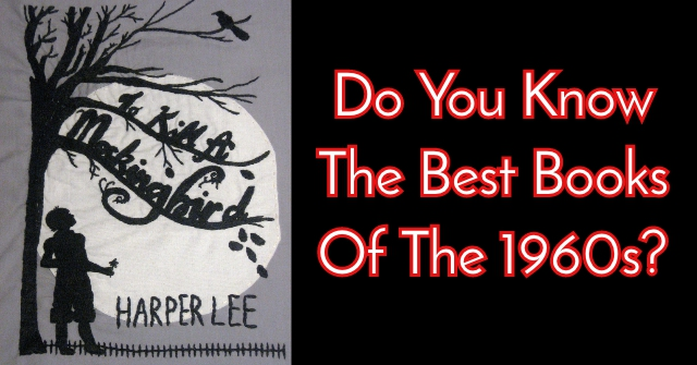Do You Know The Best Books Of The 1960s?