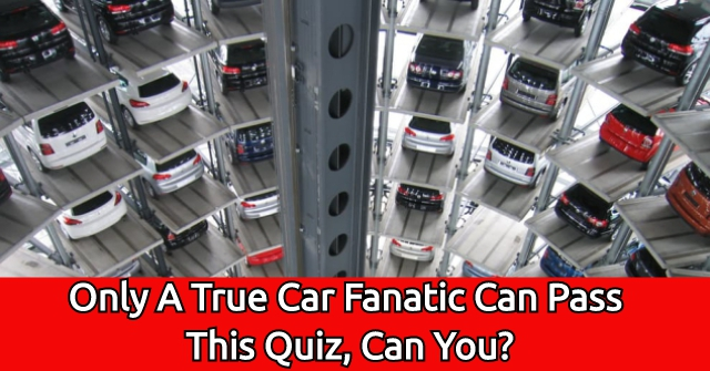 Only True A Car Fanatic Can Pass This Quiz, Can You?