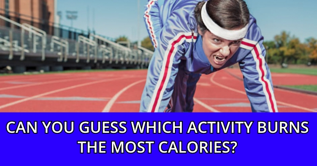 Can You Guess Which Activity Burns The Most Calories?
