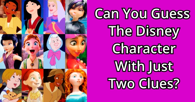 Can You Guess The Disney Character With Just Two Clues?