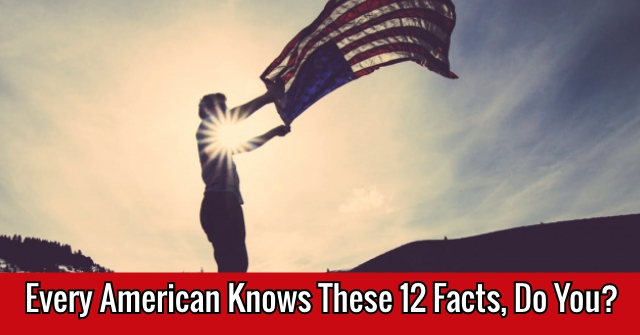 Every American Knows These 12 Facts, Do You?