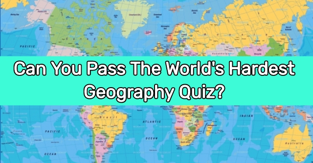 Can You Pass The World's Hardest Geography Quiz?