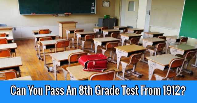 Can You Pass 8th Grade Test From 1912?