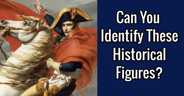 Can You Identify These Historical Figures?