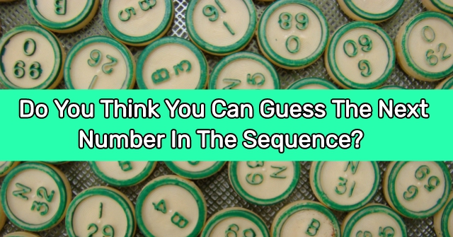 Do You Think You Can Guess The Next Number In The Sequence?