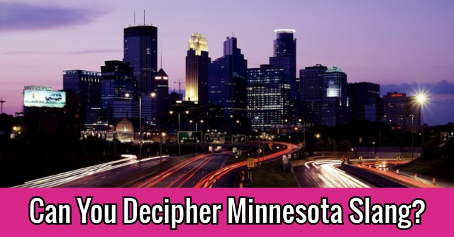 Can You Decipher Minnesota Slang?
