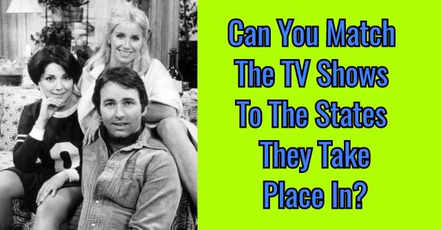 Can You Match The TV Shows To The States They Take Place In?