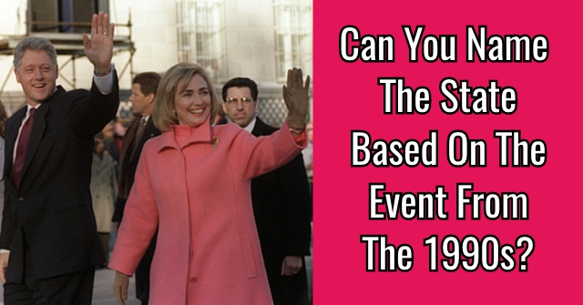 Can You Name The State Based On The Event From The 1990s?