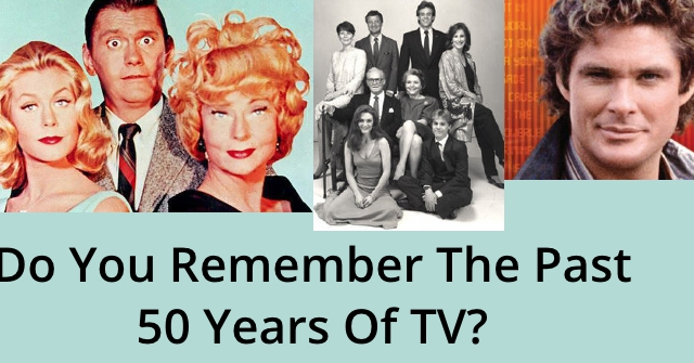 Do You Remember The Past 50 Years Of TV?