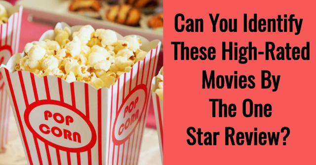 Can You Identify These High-Rated Movies By The One Star Review?