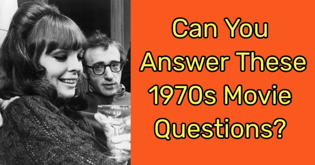 Can You Answer These 1970s Movie Questions?