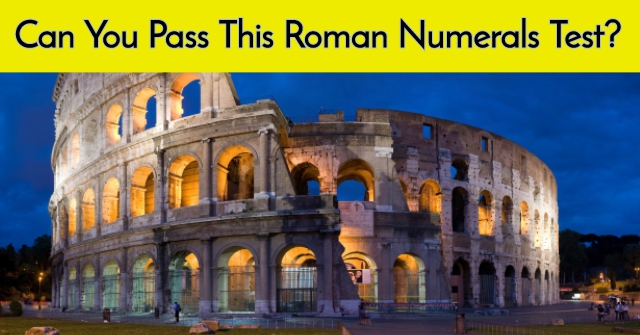 Can You Pass This Roman Numerals Test?