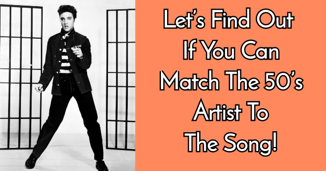 Let's Find Out If You Can Match The 50's Artist To The Song!