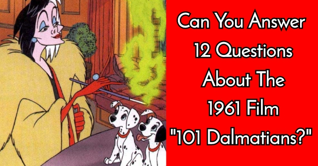 "Can You Answer 12 Questions About The 1961 Film ""101 Dalmatians?"""