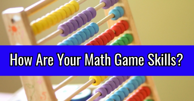 How Are Your Math Game Skills?