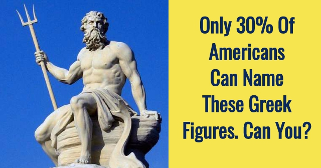 Only 30% Of Americans Can Name These Greek Figures. Can You?